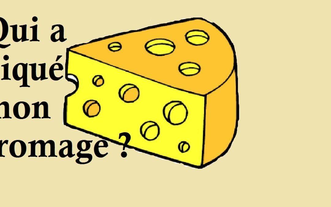Qui a piqué ton fromage ?!! euh devrais je dire où sont passés tes clients ?